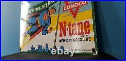 Vintage Conoco N-tane Superman Gasoline Porcelain Octange Gas Service Pump Sign